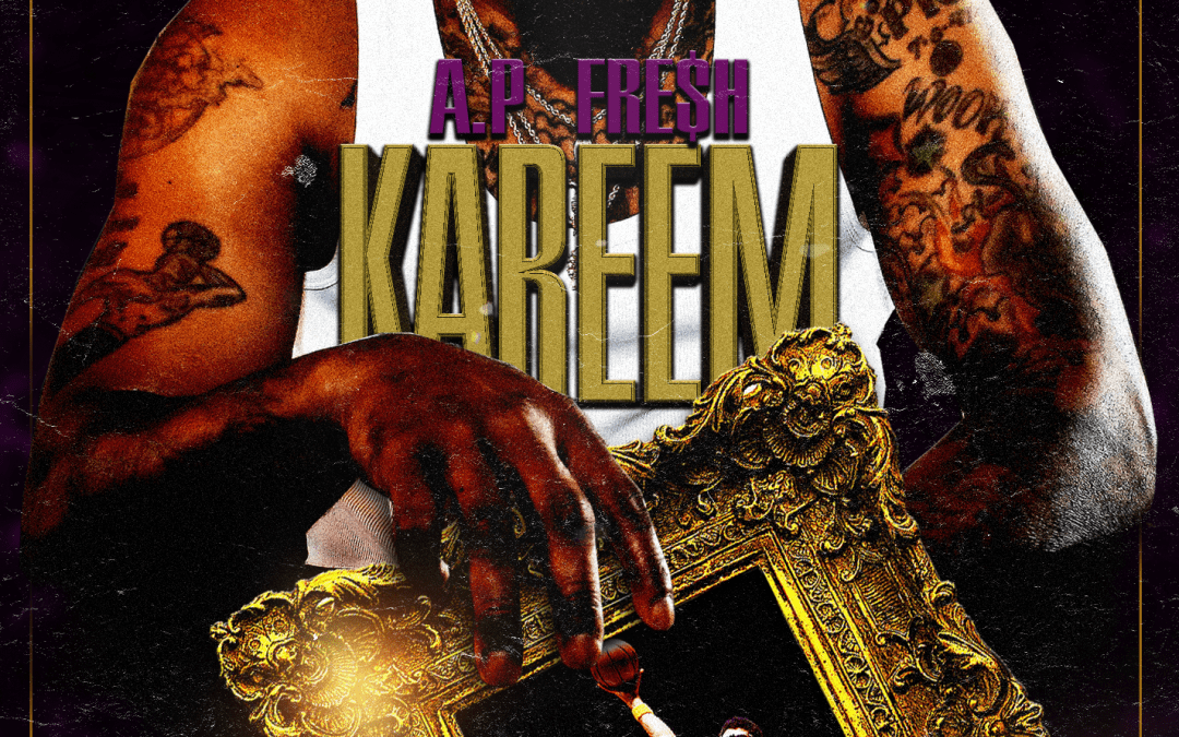 "A.P FRE$$H Releases New Single With Visual For ""Kareem"""
