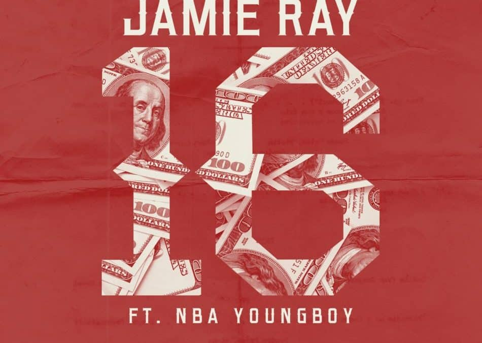 """Jamie Ray Confirms New Track With YFN Lucci & A Look Back At """"16"""" Featuring NBA YoungBoy Never Broke Again"""
