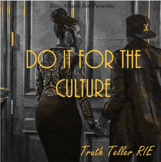Truth Teller RIE Drops Do It For The Culture