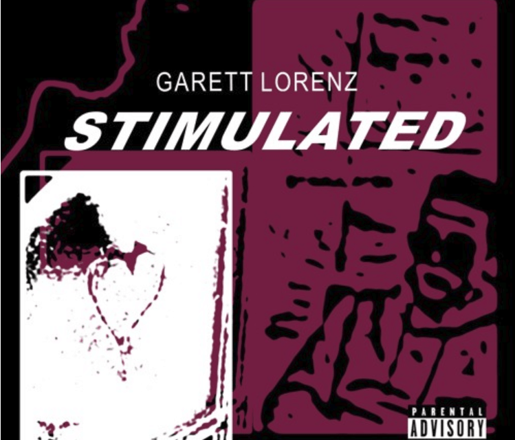 "Garett Lorenz Drops ""Stimulated"""