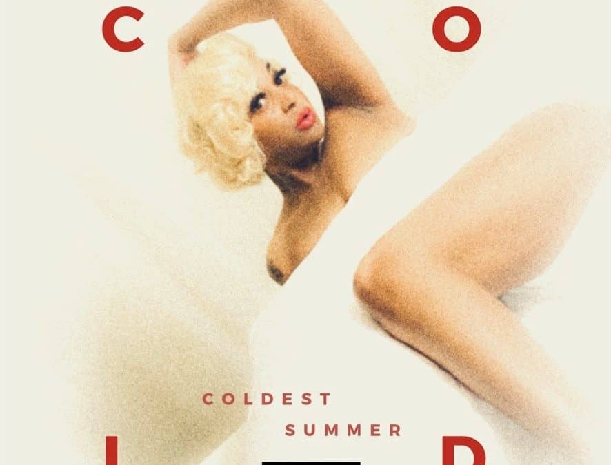 """Bombshell Drops In Your Face Track """"Coldest Summer"""""""