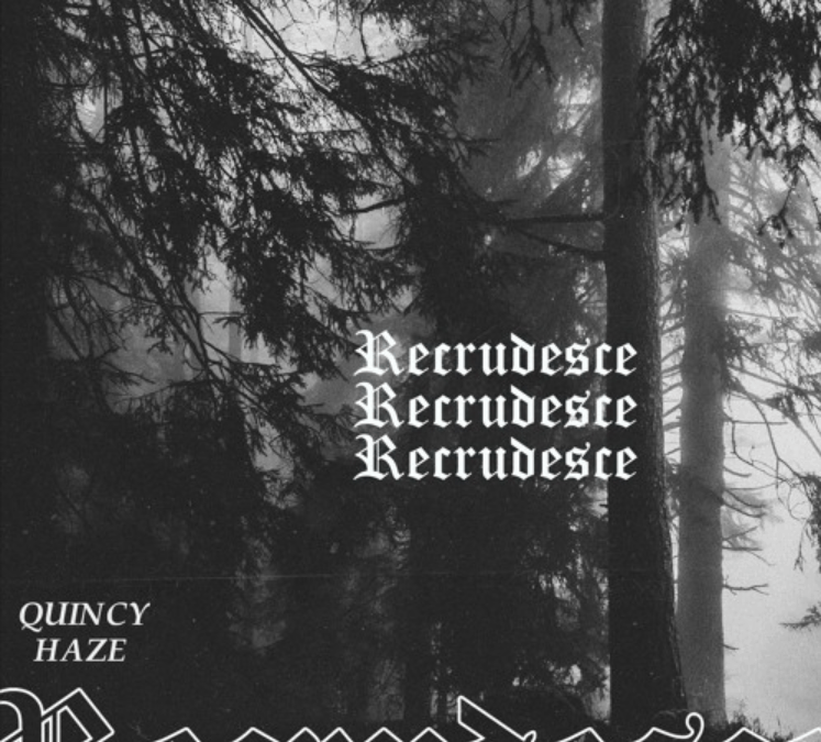 "QUINCY HAZE Drops ""Thankful"" On The 6 Track EP titled  ""Recrudesce EP"""