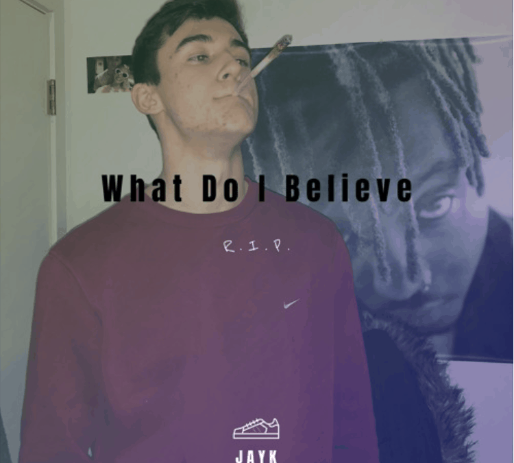 "JAYK Releases An Emotional Single Titled ""What Do I Believe"""
