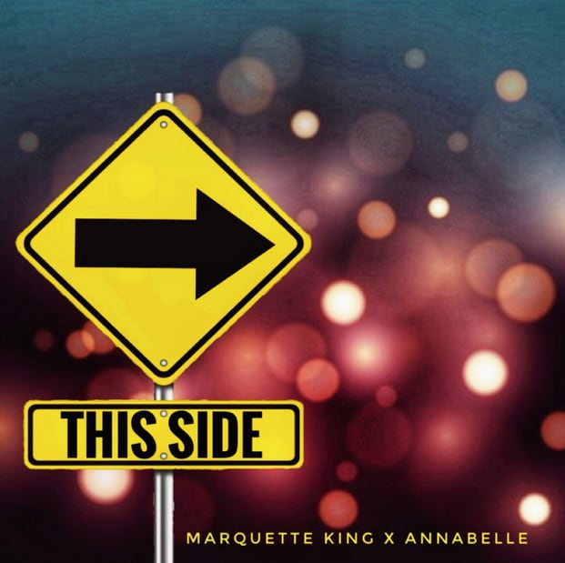"Marquette King Drops A feel-good club track titled ""This Side"" Featuring Annabelle"