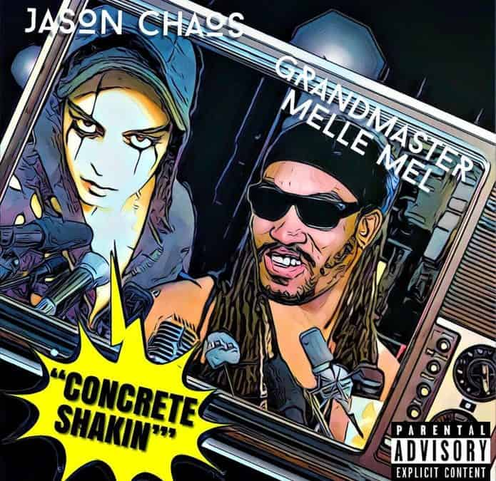 "Jason Chaos Brings Us A Creative Single Titled ""Concrete Shakin"" Feat. Grandmaster Melle Mel"